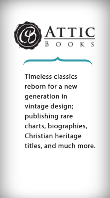 Timeless classics reborn for a new generation in vintage design; publishing rare charts, biographies, Christian heritage titles, and much more. - Attic Books